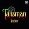 Talisman - Hey Yout'
