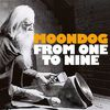 Moondog - From One to Nine