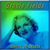 Gracie Fields - Queen of Hearts