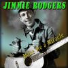 Jimmie Rodgers - Make Me a Miracle