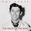 Roy Acuff - The Waltz of the Wind