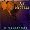 Jay McShann - So You Won't Jump