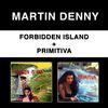 Martin Denny - Forbidden Island + Primitiva