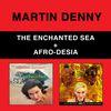 Martin Denny - The Enchanted Sea + Afro-Desia