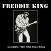 Freddie King - Complete 1960-1962 Recordings