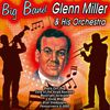 Glenn Miller & His Orchestra - Big Band