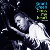 Grant Green - Cross My Heart