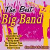 Glenn Miller & His Orchestra - The Best Big Band