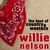 - The Best of Country & Western, Willie Nelson: Crazy, Nite Life, Rainy Day Blues & More Classic Country Hits