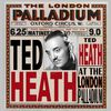 Ted Heath - At the London Palladium