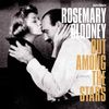 Rosemary Clooney - Out Among the Stars