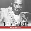 T-Bone Walker - Mean Old World Blues