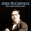 John McCormack - John Mccormack Sings Your Favourite Songs