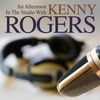 Kenny Rogers - An Afternooon in the Studio With: Kenny Rogers