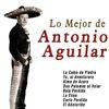 Antonio Aguilar - Lo Mejor de Antonio Aguilar