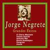 Jorge Negrete - Grandes Éxitos de Jorge Negrete