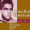 Lucho Gatica - Grandes Boleros: Lucho Gatica