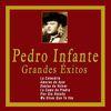 Pedro Infante - Grandes Éxitos de Pedro Infante