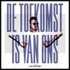 Gers Pardoel - De Toekomst Is Van Ons (Explicit)