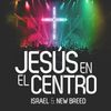 ISRAEL & NEW BREED - Jesus en el Centro (Version Radio)
