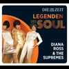 Diana Ross & The Supremes - Legenden des Soul - Diana Ross & The Supremes