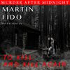 Martin Fido - Murder After Midnight: To Kill And Kill Again