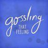Gossling - That Feeling
