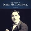 John McCormack - The World of John McCormack Vol. 1