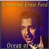 Tennessee Ernie Ford - Ocean of Tears