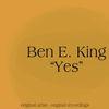 Ben E. King - Yes