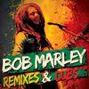 Bob Marley - Remixes & Dubs