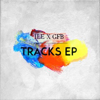 I.L.E x G.F.B - Tracks