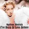 Marlene Dietrich - I've Been in Love Before