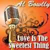Al Bowlly - Love Is the Sweetest Thing