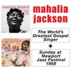 Mahalia Jackson - The World's Greatest Gospel Singer + Sunday at Newport Jazz Festival 1958