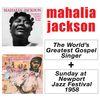 Mahalia Jackson - The World's Greatest Gospel Singer + Sunday at Newport Jazz Festival 1958