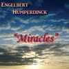 Engelbert Humperdinck - Miracles