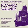 Philharmonia Orchestra - Philharmonia Orchestra Performs Highlights of the Musical Operas by Richard Wagner