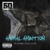 50 Cent - Animal Ambition (Explicit)