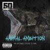 50 Cent - Animal Ambition (Explicit)