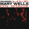 Mary Wells - Recorded Live On Stage