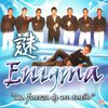 Enigma - La Fuerza de un Sueño