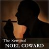 Noel Coward - The Seminal Noel Coward