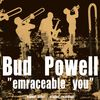Bud Powell - Embraceable You