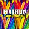 Gerald Wilson - Feathers