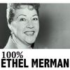 Ethel Merman - 100% Ethel Merman