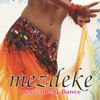 Mezdeke - Mezdeke Sweet Belly Dance