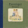 Passenger - Whispers (Deluxe [Explicit])