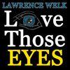 Lawrence Welk - Love Those Eyes