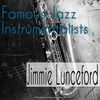 Jimmie Lunceford - Famous Jazz Instrumentalists